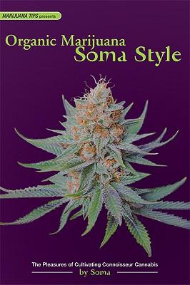 Organic Marijuana By Soma