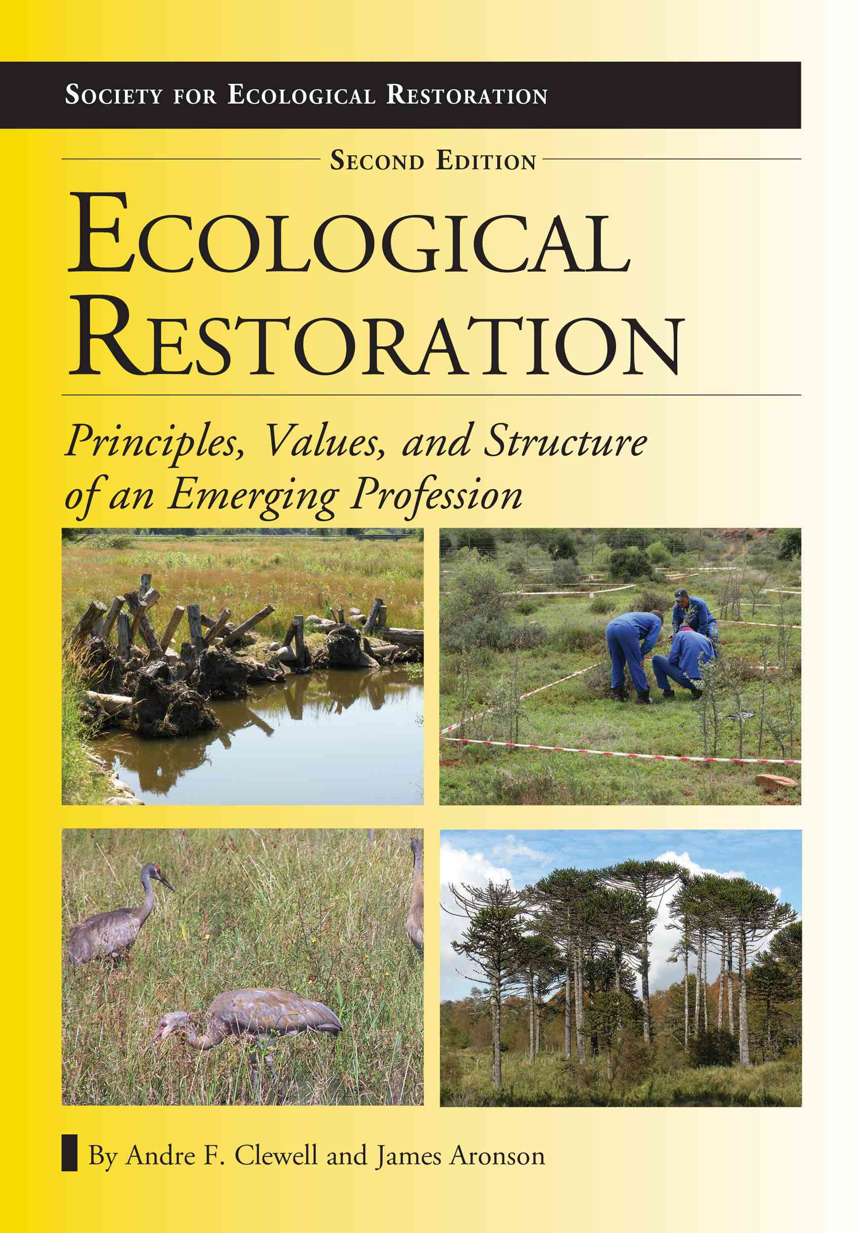 Ecological Restoration By Clewell, Andre F./ Aronson, James